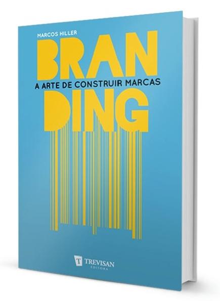 Branding - A Arte de Construir Marcas