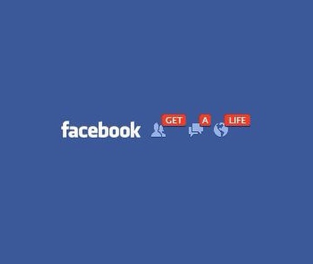 facebook get a life
